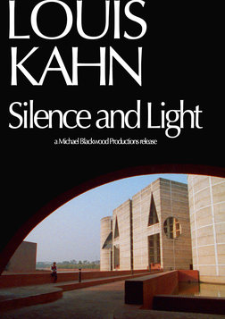 Louis Kahn - Silence and Light
